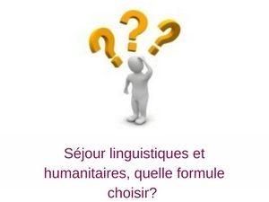 Sejours linguistiques et humanitaires, quelle formule choisir?
